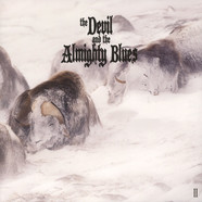 Devil And The Almighty Blues, The - II Black Vinyl Edition