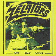 Zelators - One Way Lover/the Walk