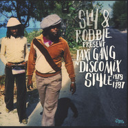 Sly & Robbie present - Taxi Gang In Discomix Style 1978 - 1987