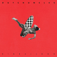 Dutch Uncles - Big Ballon