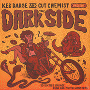 Keb Darge & Cut Chemist present - The Dark Side - 30 Sixties Garage Punk And Psyche Monsters