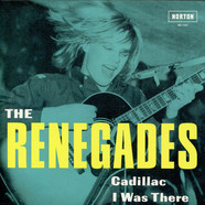 Renegades, The - Cadillac / I Was There