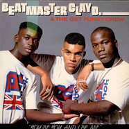 Beat Master Clay D. & The Get Funky Crew - You Be You And I Be Me