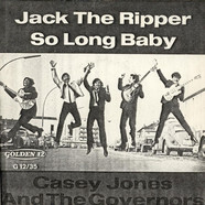 Casey Jones & The Governors - Jack The Ripper / So Long Baby