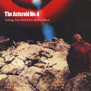 Asteroid #4, The - Ticking Time Bomb / Broken Moon