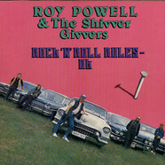 Roy Powell & The Shiver Givers - Rock `n`Roll Rules Ok