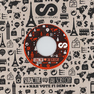 Subactive - Nah Vote Fi Dem  Feat. Jah Screechy / Nah Vote Fi Dem Dub - Limited Screen Printed Edition