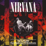 Nirvana - On a Plain: Rare Radio And TV Broadcasts