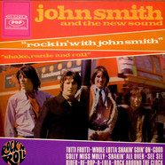 John Smith And The New Sound - Rockin' With John Smith (Shake, Rattle And Roll)
