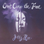 Jetty Rae - Can't Curse The Free