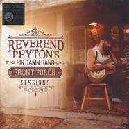 Reverend Peyton's Big Damn Band, The - Front Porch Sessions