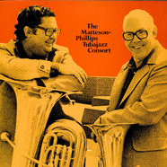 Matteson - Phillips Tubajazz Consort, The - The Matteson-Phillips Tubajazz Consort