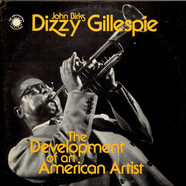 Dizzy Gillespie - The Development Of An American Artist