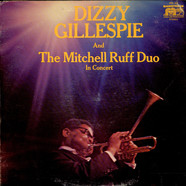 Dizzy Gillespie And The Mitchell-Ruff Duo - In Concert