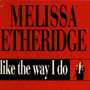 Melissa Etheridge - Like The Way I Do