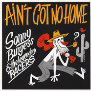 Sonny Burgess & The Legendary Pacers - Ain't Got No Home