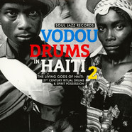 Soul Jazz Records presents - Vodou Drums In Haiti Volume 2 - The Living Gods of Haiti: 21st Century Ritual Drums & Spirit Possession