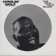 Howlin' Wolf - The Real Folk Blues Picture Disc Edition