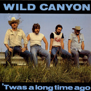 Wild Canyon - 'twas A Long Time Ago