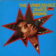 James Brown & The Famous Flames - The Unbeatable James Brown