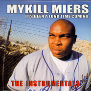 Mykill Miers - It's Been A Long Time Coming (The Instrumentals)
