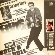 Elvis Presley - The Early Years  White Rock 'N' Roll  Volume 2