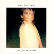 Dani Siciliano - I'm The Question
