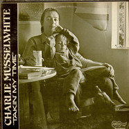Charlie Musselwhite - Takin' My Time