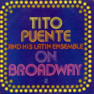 Tito Puente & His Latin Ensemble - On Broadway