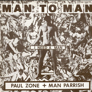 Man 2 Man Featuring Paul Zone + Man Parrish - I Need A Man