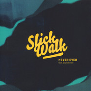 Slick Walk - Never Ever