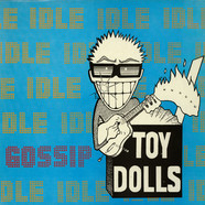 Toy Dolls - Idle Gossip