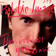 Public Image Limited - This Is What You Want... This Is What You Get