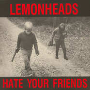 Lemonheads, The - Hate Your Friends