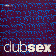 Dub Sex - Time Of Life