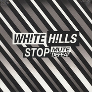 White Hills - Stop Mute Defeat