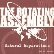 The Rotating Assembly - Natural Aspirations - The 12
