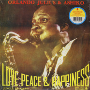 Orlando Julius & Ashiko - Love , Peace & Happiness
