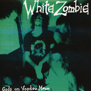 White Zombie - Gods On Voodoo Moon Black Vinyl Edition