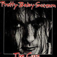 Cure, The - Pretty Baby Scream