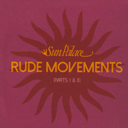Sun Palace - Rude Movements (Part I & II)