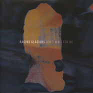 Racing Glaciers - Don't Wait For Me