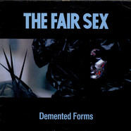 Fair Sex, The - Demented Forms