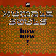 Humble Souls - How Now!