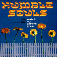 Humble Souls - Watch My Garden Grow