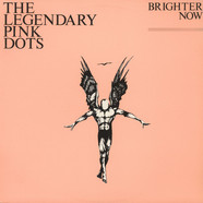 Legendary Pink Dots, The - Brighter Now