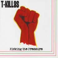 T-Killas - Kicking The Pressure