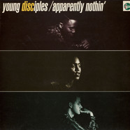 Young Disciples - Apparently Nothin