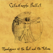 Catastrophe Ballet - Monologues Of The Past & The Future