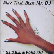 G.L.O.B.E. & Whiz Kid - Play That Beat Mr. DJ